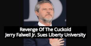 Jerry Falwell Jr. Sues Liberty University After Being Kink-Shamed And Forced To Resign